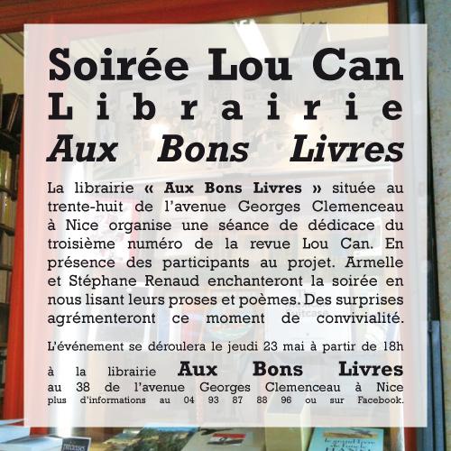 Annonce de la soirée de dédicace de la revue Lou Can à la librairie Aux Bons Livres le jeudi 23 mai 2013 à partir de 18 heures.